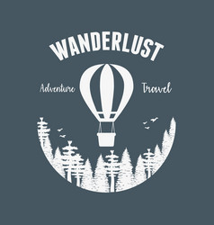 wanderlust label with forest scene and balloon air vector image