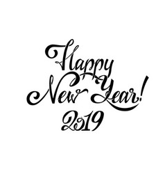 happy new year 2019 print calligraphy text design vector image