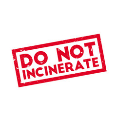 Do not incinerate rubber stamp vector