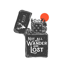 Not all who wander are lost vector