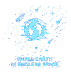 Earth in space our planet in huge cosmos vector
