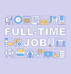 full-time job word concepts banner employment vector image