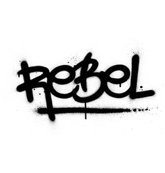 Graffiti rebel word sprayed in black over white vector