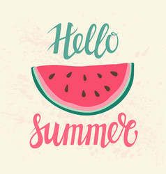 Print with watermelon and lettering hello summer vector