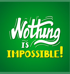 nothing is impossible vector image