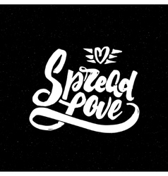 Spread love - hand-lettering text Handmade vector image vector image
