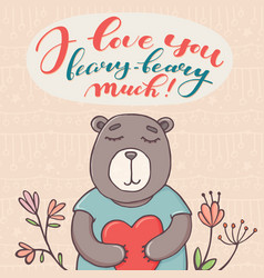 I love you beary much valentine day greeting card vector