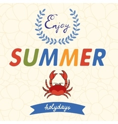 Enjoy summer typography with crab on floral vector