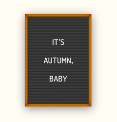 its autumn letterboard quote vector image