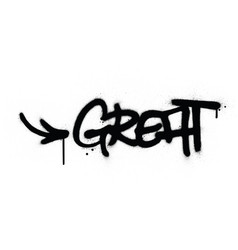 Graffiti great word sprayed in black over white vector