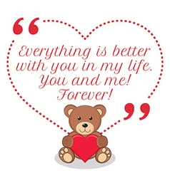 Inspirational love quote Everything is better with vector