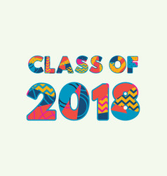 class of 2018 concept word art vector image