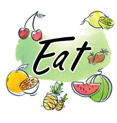 Eat text fruit watercolor background image vector