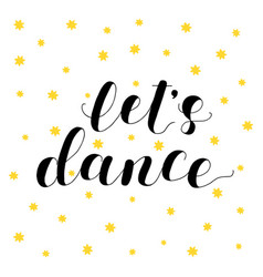 Let s dance lettering vector