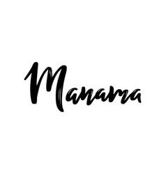 manama handwritten calligraphy hand drawn brush vector image