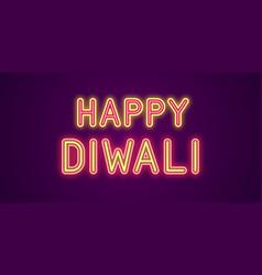 Neon festive inscription for happy diwali vector