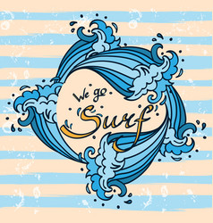 We go surf lettering with cartoon waves vector