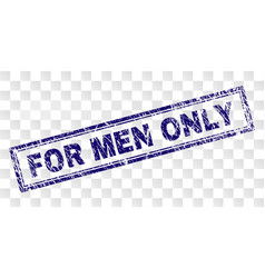 Scratched for men only rectangle stamp vector