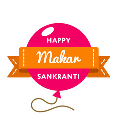Happy makar sankranti day greeting emblem vector