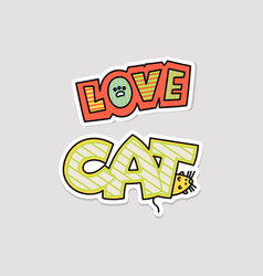 Love cat - cute colorful word sticker set in hand vector