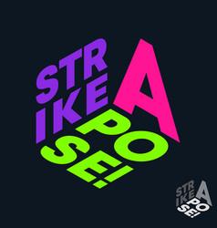 Strike a pose t-shirt print minimal design for t vector