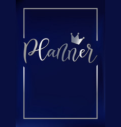 Cover with calligraphy of planner in silver vector