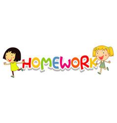 Font design for word homework happy girls smiling vector