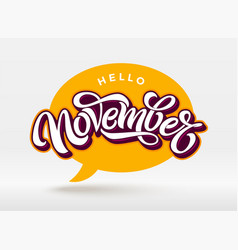 hello november typography with speech bubble on vector image