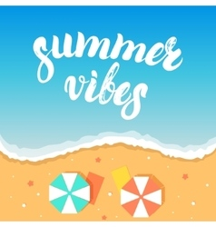 Summer vibes hand written lettering on a sea beach vector image