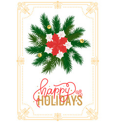happy holidays christmas decoration poinsettia vector image