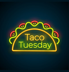 traditional taco tuesday meal neon light sign vector image