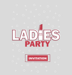 template for ladies night party invitation vector image