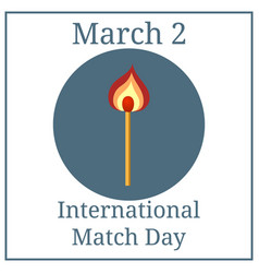 international match day march holiday calendar vector image