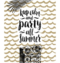 Keep calm and party all summer vector