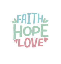 Hand lettering with bible verse faith hope love vector