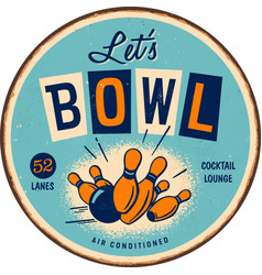 Lets bowl round metal sign vector
