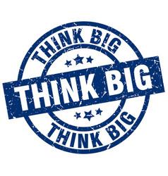 Think big blue round grunge stamp vector