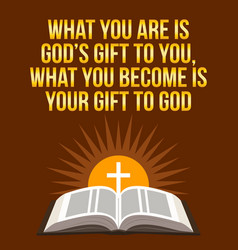 Christian motivational quote What you are is Gods vector image