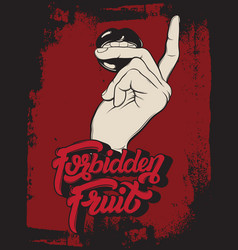 forbidden fruit handwritten lettering hand drawn vector image