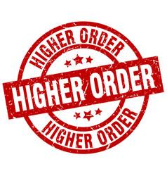 Higher order round red grunge stamp vector
