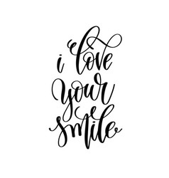 I love your smile hand lettering romantic quote vector