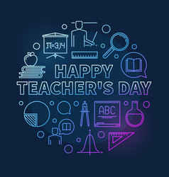 Happy teachers day round colorful linear vector