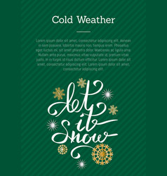 cold weather let it snow inscription on green vector image vector image