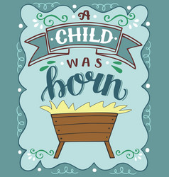 bible christmas lettering a child was born vector image