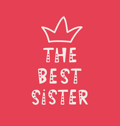 Handwritten lettering of the best sister on red vector