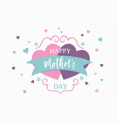happy mothers day pink heart shape love card vector image