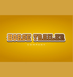 Horse trailer western style word text logo design vector