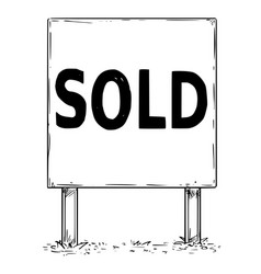 Large sign board drawing with sold text vector