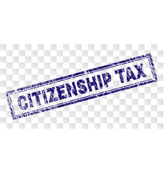 Scratched citizenship tax rectangle stamp vector