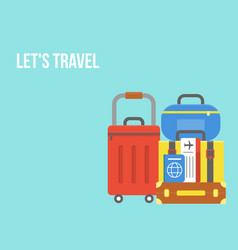 Lets travel luggage with ticket and passport vector